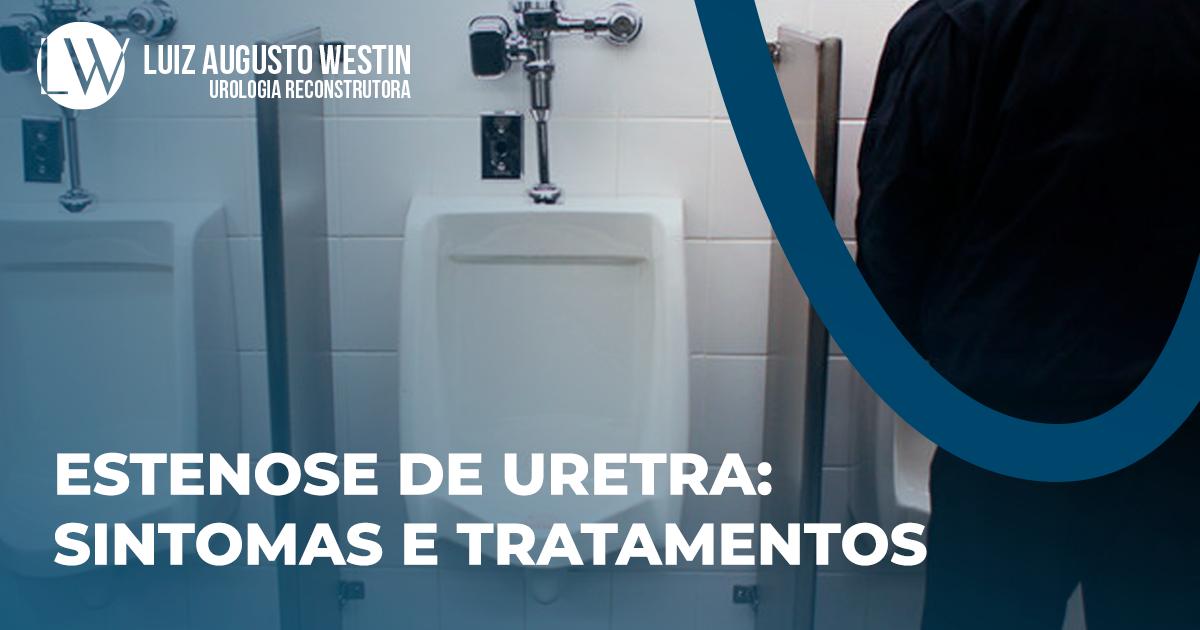 Estenose de uretra | DR. LUIZ AUGUSTO WESTIN